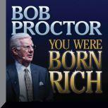 You Were Born Rich, Bob Proctor