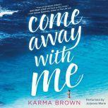 Come Away With Me, Karma Brown