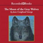 The Moon of the Gray Wolves, Jean Craighead George