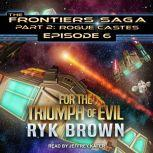 For the Triumph of Evil, Ryk Brown
