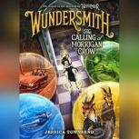 Wundersmith The Calling of Morrigan Crow, Jessica Townsend