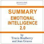 Summary of Emotional Intelligence 2.0 by Travis Bradberry and Jean Graves, BookSuma Publishing