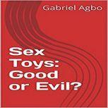 Sex Toys: Good or Evil?