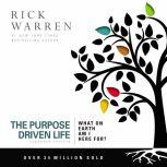 The Purpose Driven Life What on Earth Am I Here For?, Rick Warren