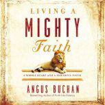 Living a Mighty Faith A Simple Heart and a Powerful Faith, Simon Bubb