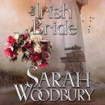 The Irish Bride A Gareth & Gwen Medieval Mystery, Sarah Woodbury