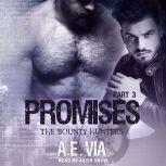 Promises Part 3, A.E. Via