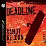 Deadline, Randy Alcorn