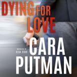 Dying for Love A Inspirational Romantic Suspense Novella, Cara Putman