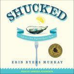 Shucked Life on a New England Oyster Farm, Erin Byers Murray