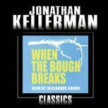 When the Bough Breaks An Alex Delaware Novel, Jonathan Kellerman