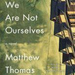 We Are Not Ourselves, Matthew Thomas