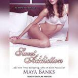 Sweet Addiction, Maya Banks