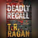 Deadly Recall, T.R. Ragan