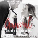 Office Christmas Party: An Erotic True Confession, Aaural Confessions