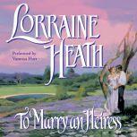 To Marry an Heiress, Lorraine Heath