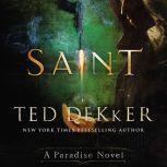 Saint A Paradise Novel, Ted Dekker