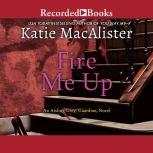 Fire Me Up, Katie MacAlister