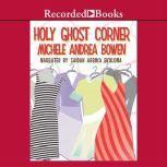Holy Ghost Corner, Michele Andrea Bowen