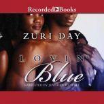 Lovin Blue, Zuri Day