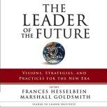 The Leader of the Future 2 Visions, Strategies, and Practices for the New Era, Frances Hesselbein