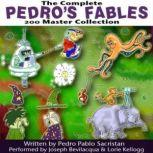 The Complete Pedros 200 Fables Master Collection, Pedro Pablo Sacristn
