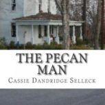 The Pecan Man, Cassie Dandridge Selleck