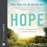 Hope Living Fearlessly in a Scary World, David Jeremiah