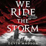 We Ride the Storm, Devin Madson