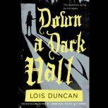 Down a Dark Hall, Lois Duncan