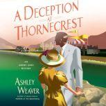 Deception at Thornecrest, A, Ashley Weaver