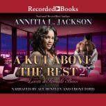 A Kut Above the Rest 2 Lovin' a Female Boss, Annita L. Jackson