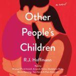 Other People's Children A Novel, R.J. Hoffmann