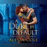 Duke by Default, A, Alyssa Cole
