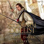 Accidental Duelist - Accidental Champion Book 1 A LitRPG Swashbuckler, Jamie Davis