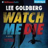 Watch Me Die, Lee Goldberg