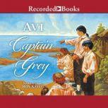 Captain Grey, Avi