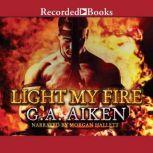 Light My Fire, G.A. Aiken