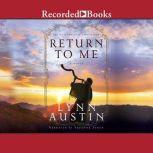 Return to Me, Lynn Austin
