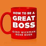 How To Be A Great Boss, Rene Boer