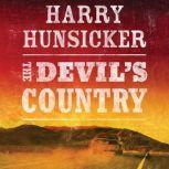 The Devil's Country, Harry Hunsicker