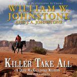 Killer Take All, J. A. Johnstone