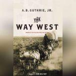The Way West, A.B. Guthrie, Jr.