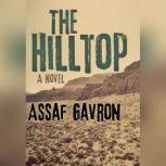 The Hilltop, Assaf Gavron