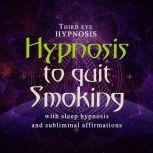 Hypnosis to quit smoking, Third eye hypnosis