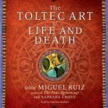 The Toltec Art of Life and Death, Don Miguel Ruiz