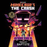 Minecraft: The Crash An Official Minecraft Novel, Tracey Baptiste