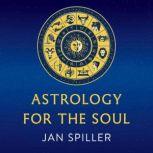 Astrology for the Soul, Jan Spiller