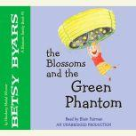 The Blossoms and the Green Phantom, Betsy Byars