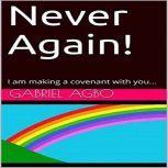 Never Again!, Gabriel Agbo